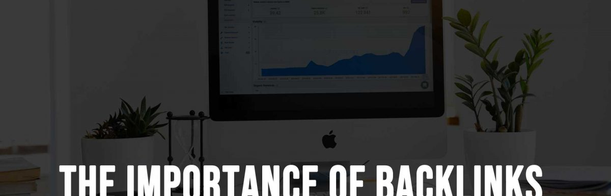 The Importance of Backlinks in Your Digital Marketing Campaign