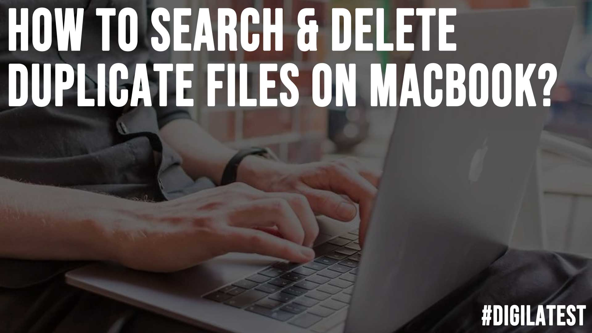 How to Search and Delete Duplicate Files on MacBook