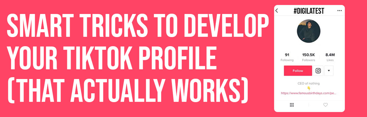 Smart Tricks To Develop Your TikTok Profile That Actually Works